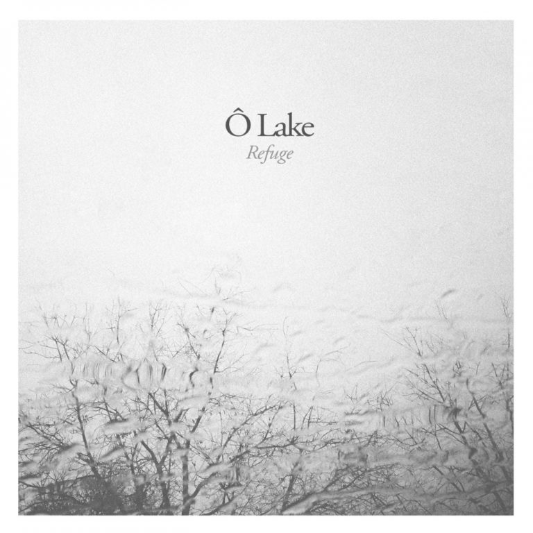 Ô Lake - Refuge | Album