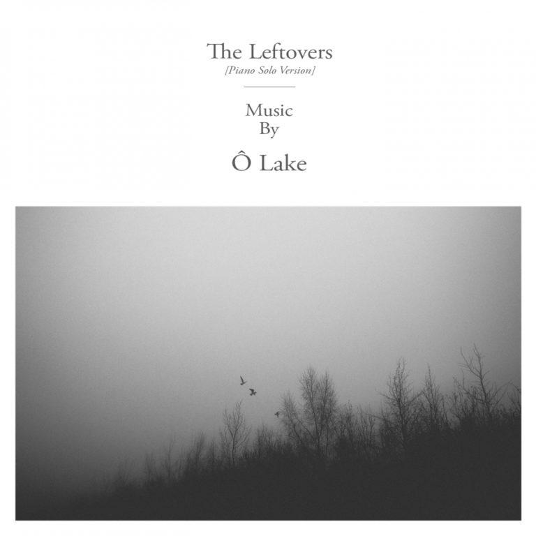 Ô Lake - The Leftovers [Piano Solo Version] | Single